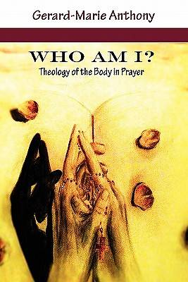 Who Am I? Theology of the Body in Prayer