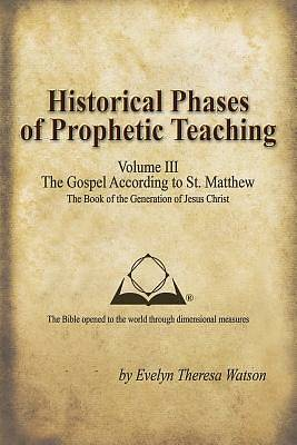 Historical Phases of Prophetic Teaching Volume III