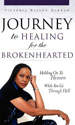 Journey to Healing for the Brokenhearted