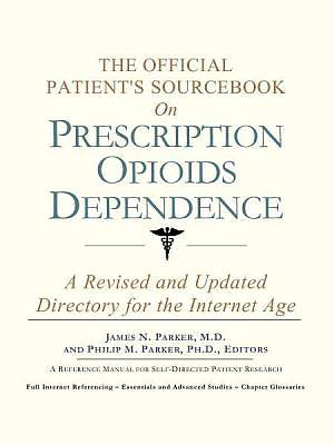 The Official Patients Sourcebook on Prescription Opioids Dependence [Adobe Ebook]