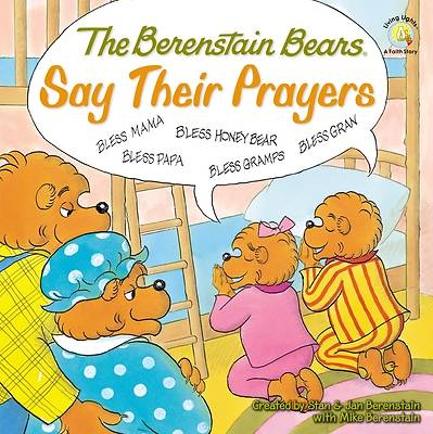Picture of The Berenstain Bears Say Their Prayers