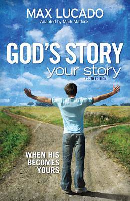 Gods Story, Your Story: Youth Edition