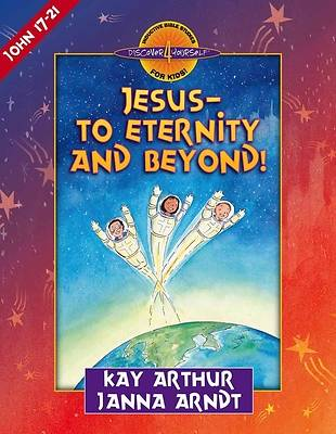 Picture of Jesus--To Eternity and Beyond!