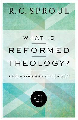 Picture of What Is Reformed Theology?