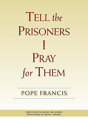Tell the Prisoners I Pray for Them
