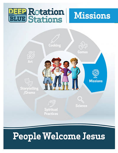 Deep Blue Rotation Station: People Welcome Jesus - Missions Station Download