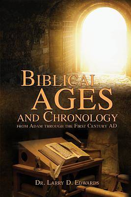 Picture of Biblical Ages and Chronology from Adam Through the First Century Ad