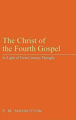 The Christ of the Fourth Gospel
