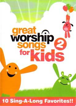 Great Worship Songs for Kids, Volume 2 DVD
