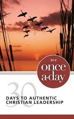 NIV Once-A-Day 30 Days to Authentic Christian Leadership