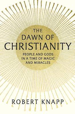 Picture of The Dawn of Christianity