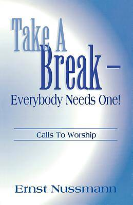 Take a Break--Everybody Needs One!