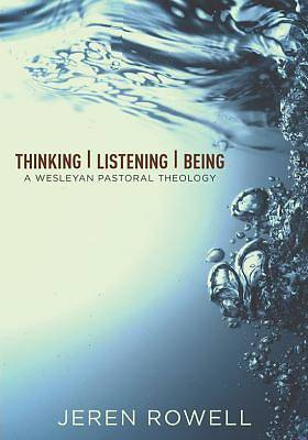 Thinking, Listening, Being