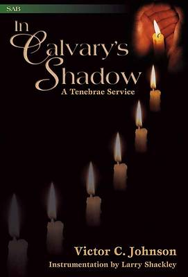 In Calvarys Shadow SAB Choral Book