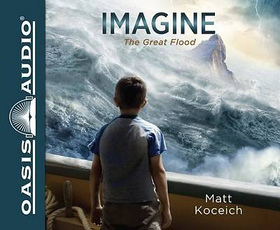 Imagine...the Great Flood (Library Edition)