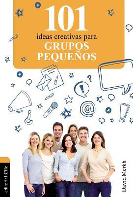 Picture of 101 Ideas Creativas Para Grupos Pequenos