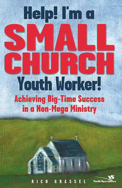 Help! Im a Small Church Youth Worker!