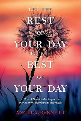 Picture of Let the Rest of Your Day Be the Best of Your Day