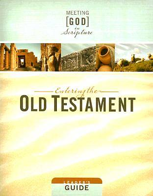 Meeting God in Scripture; Entering the Old Testament Leaders Guide