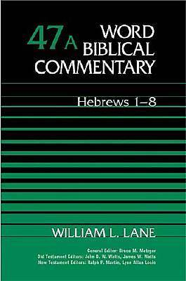 Word Biblical Commentary - Hebrews 1-8