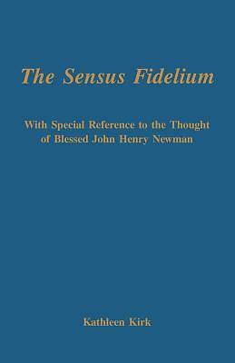 The Sensus Fidelium with Special Reference to the Thought of John Henry Newman