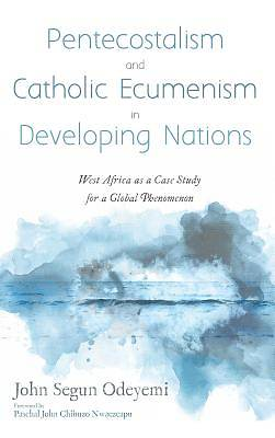 Picture of Pentecostalism and Catholic Ecumenism In Developing Nations