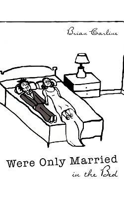 Were Only Married in the Bed