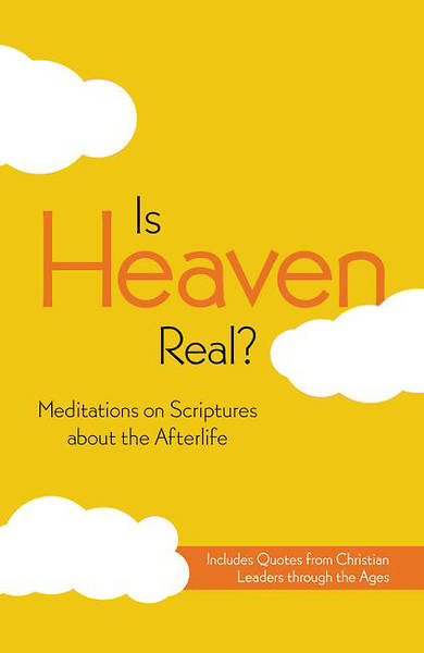 Is Heaven Real? Meditations