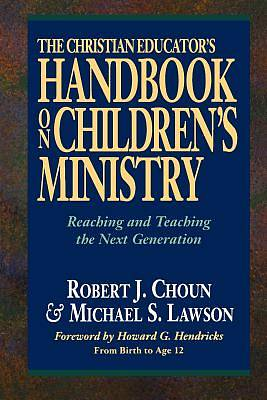 The Christian Educators Handbook on Childrens Ministry