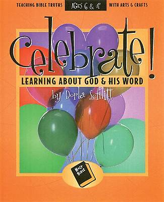 Celebrate! Learning About God and His Word