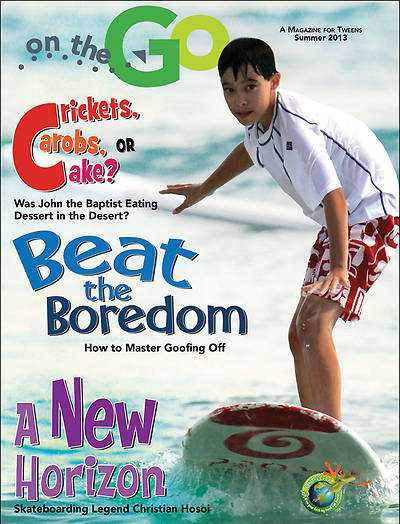 On the Go: A Magazine for Tweens Summer 2013