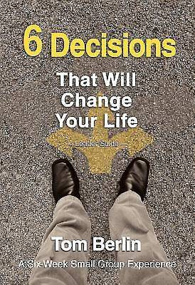 Picture of 6 Decisions That Will Change Your Life Leader Guide