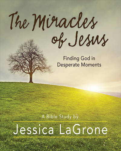 The Miracles of Jesus - Womens Bible Study Participant Workbook - eBook [ePub]