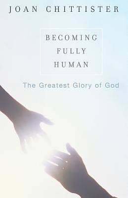 Becoming Fully Human