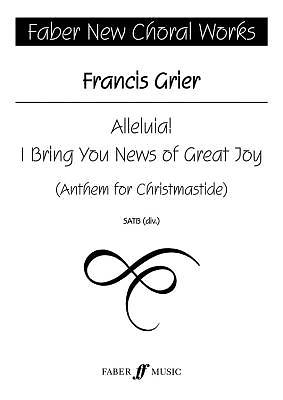 Alleluia! I Bring You News of Great Joy; Anthem for Christmastide