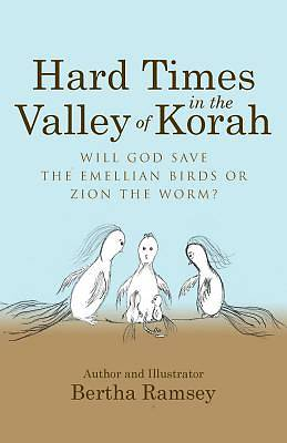 Hard Times in the Valley of Korah
