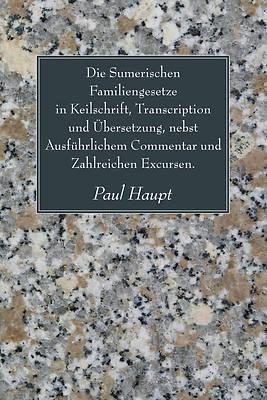 Picture of Die Sumerischen Familiengesetze in Keilschrift, Transcription Und Ubersetzung, Nebst Ausfuhrlichem Commentar Und Zahlreichen Excursen.