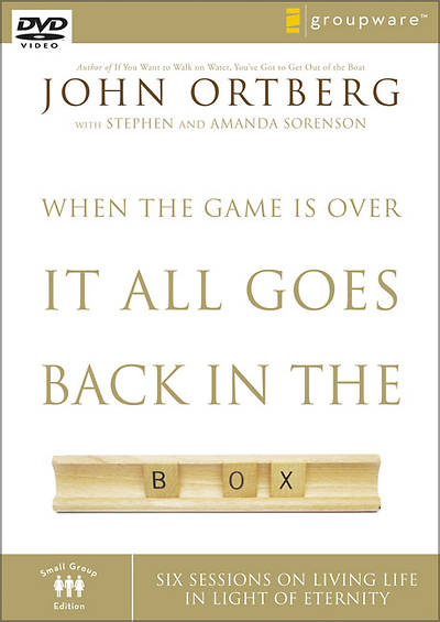 When the Game Is Over, It All Goes Back in the Box Small Group DVD with Leaders Guide