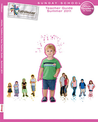 Picture of FaithWeaver Infants, Toddlers, & Twos Teacher Guide Summer 2011