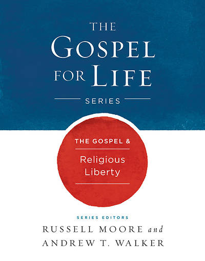 The Gospel & Religious Liberty