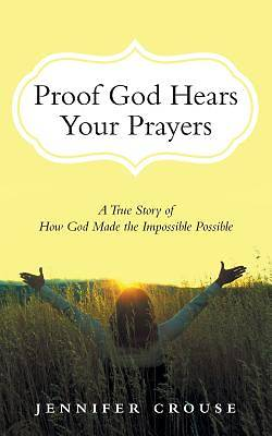 Picture of Proof God Hears Your Prayers