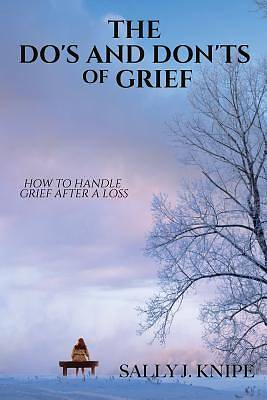 The Dos and Donts of Grief