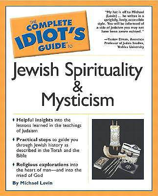 Complete Idiots Guide to Jewish Spirituality and Mysticism