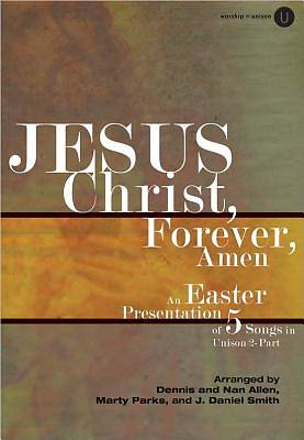 Jesus Christ, Forever, Amen Choral Book