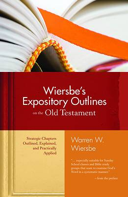Wiersbes Expository Outlines on the Old Testament