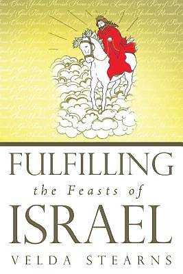 Picture of Fulfilling the Feasts of Israel
