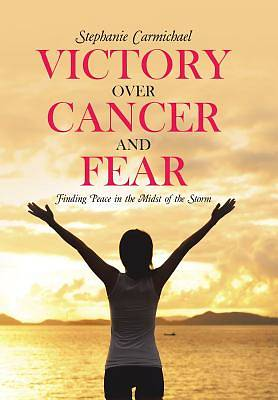 Picture of Victory Over Cancer and Fear