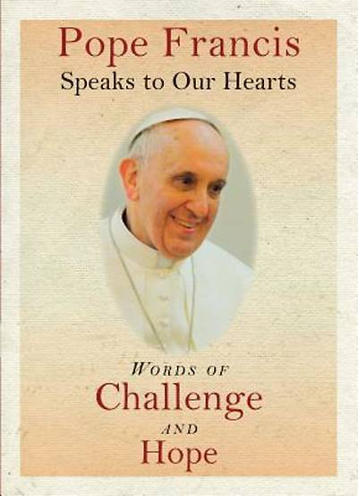 Pope Francis Speaks to Our Hearts