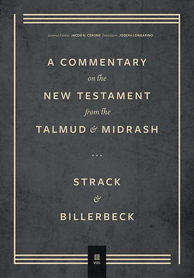 Picture of Commentary on the New Testament from the Talmud and Midrash, Vol. 3