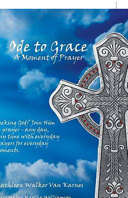 Ode to Grace a Moment of Prayer